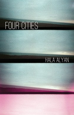 Hala Alyan Poetry book Four Cities